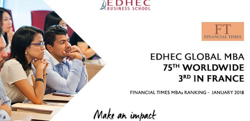 FT Global MBA Ranking : EDHEC cements its position in the top 75 Worldwide and announces key innovations in the programme